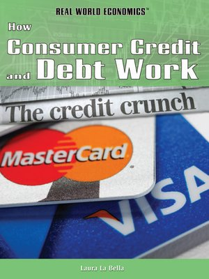 cover image of How Consumer Credit and Debt Work